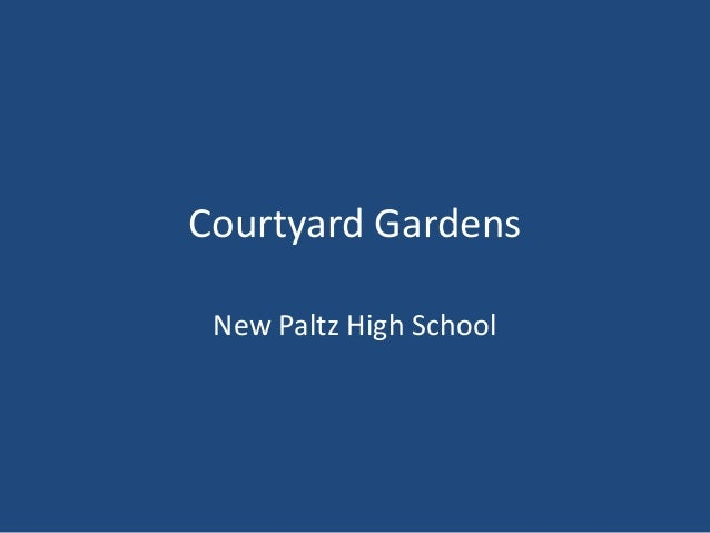 Cathy Law: Courtyard Gardens at New Paltz HS