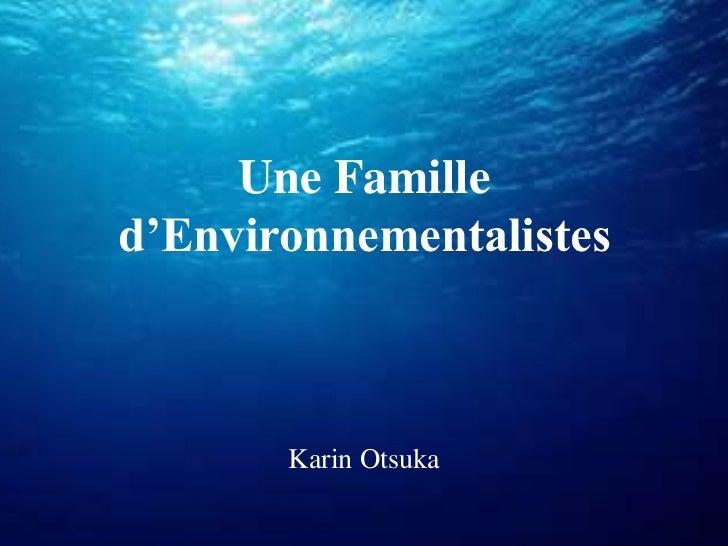 Une Familled'Environnementalistes       Karin Otsuka