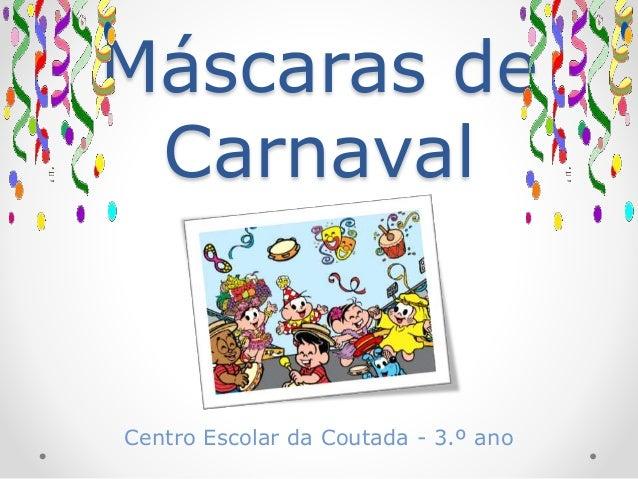 Máscaras de Carnaval Centro Escolar da Coutada - 3.º ano