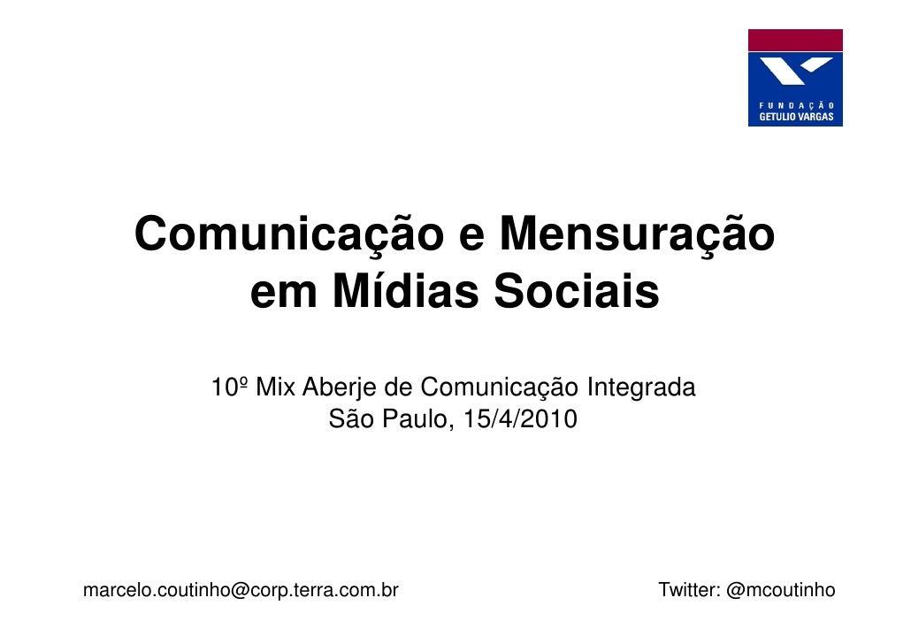 Comunicação e Mensuração         em Mídias Sociais              10º Mix Aberje de Comunicação Integrada                   ...
