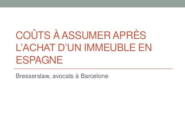 COÛTS À ASSUMER APRÈS L'ACHAT D'UN IMMEUBLE EN ESPAGNE Bresserslaw, avocats à Barcelone