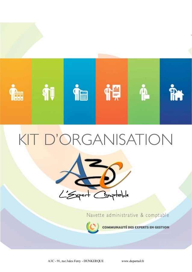KIT D'ORGANISATION  Navette administr ative & comptable  A3C - 91, rue Jules Ferry - DUNKERQUE  www.duportail.fr