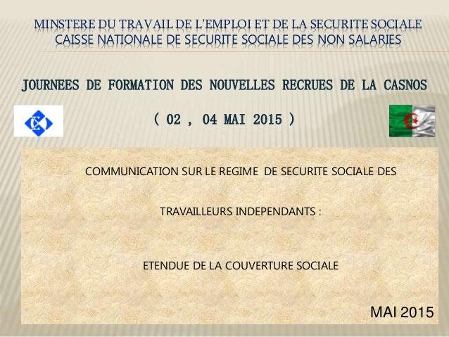 MINSTERE DU TRAVAIL DE L'EMPLOI ET DE LA SECURITE SOCIALE CAISSE NATIONALE DE SECURITE SOCIALE DES NON SALARIES JOURNEES D...