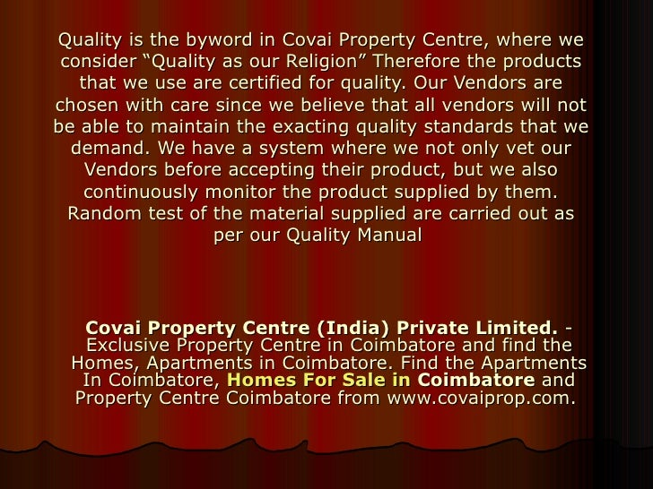 "Quality is the byword in Covai Property Centre, where we consider ""Quality as our Religion"" Therefore the products that we..."