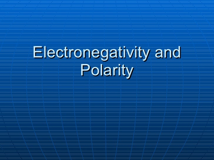 Covalent Electronegativity And Polarity Final