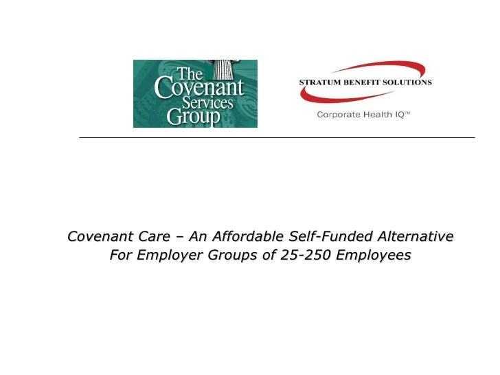 Covenant Care – An Affordable Self-Funded Alternative For Employer Groups of 25-250 Employees