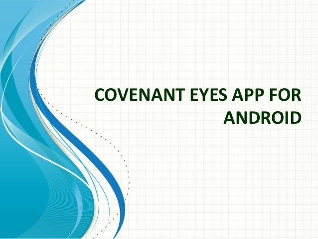 COVENANT EYES APP FORANDROID