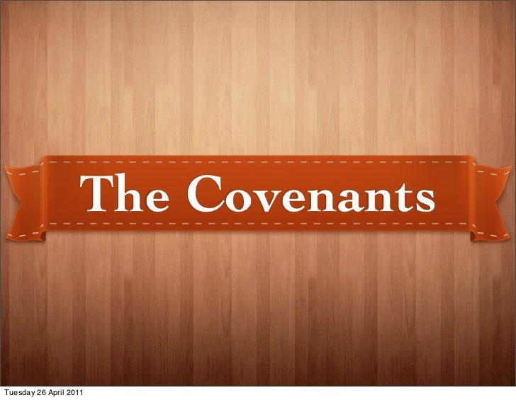 The CovenantsTuesday 26 April 2011