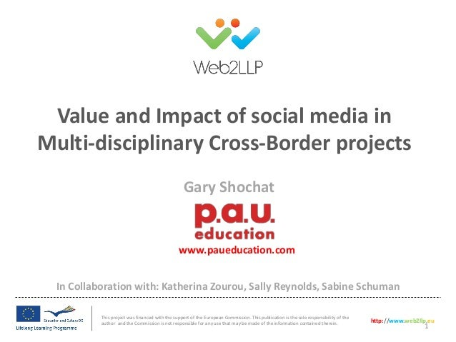 Value and Impact of social media in Multi-disciplinary Cross-Border projects