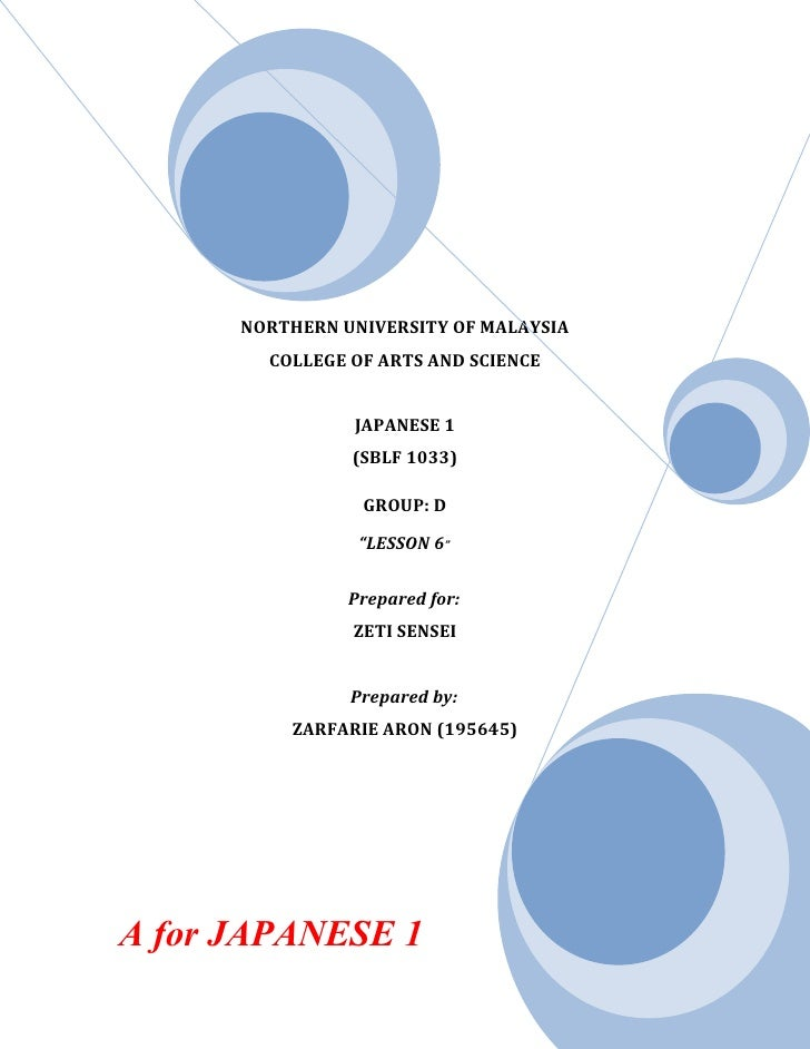 NORTHERN UNIVERSITY OF MALAYSIA        COLLEGE OF ARTS AND SCIENCE                JAPANESE 1                (SBLF 1033)   ...