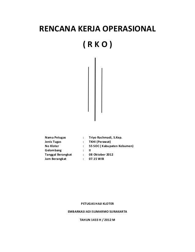 RENCANA KERJA OPERASIONAL                      (RKO) Nama Petugas         :   Triyo Rachmadi, S.Kep. Jenis Tugas          ...