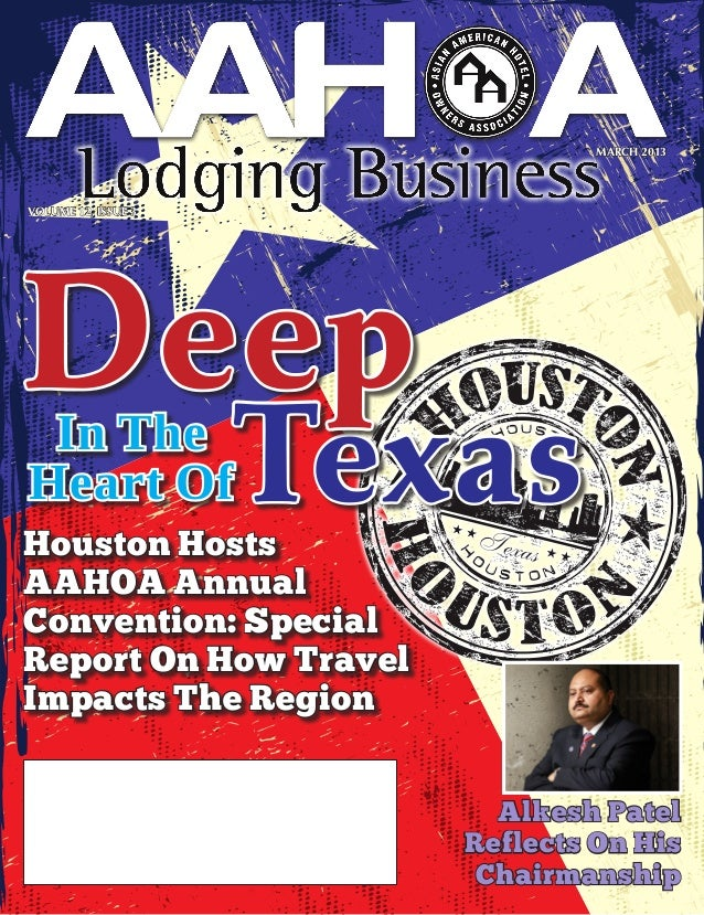 MARCH 2013VOLUME 12, ISSUE 3Deep In TheHeart OfHouston Hosts                     TexasAAHOA AnnualConvention: SpecialRepor...