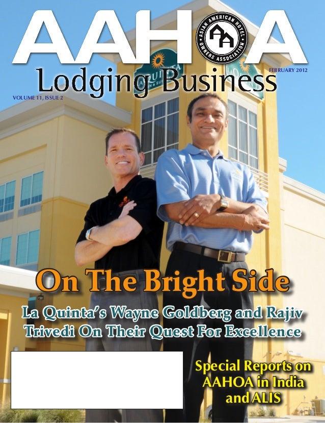FEBRUARY 2012VOLUME 11, ISSUE 2        On The Bright Side   La Quinta's Wayne Goldberg and Rajiv   Trivedi On Their Quest ...