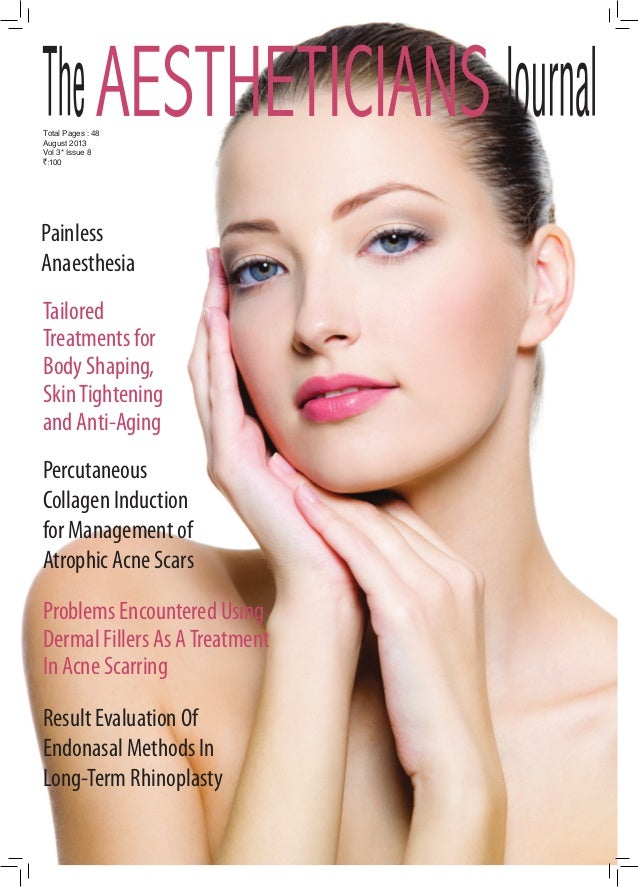August 2013 Vol 3* Issue 8 Total Pages : 48 100 Problems Encountered Using Dermal Fillers As ATreatment In Acne Scarring P...