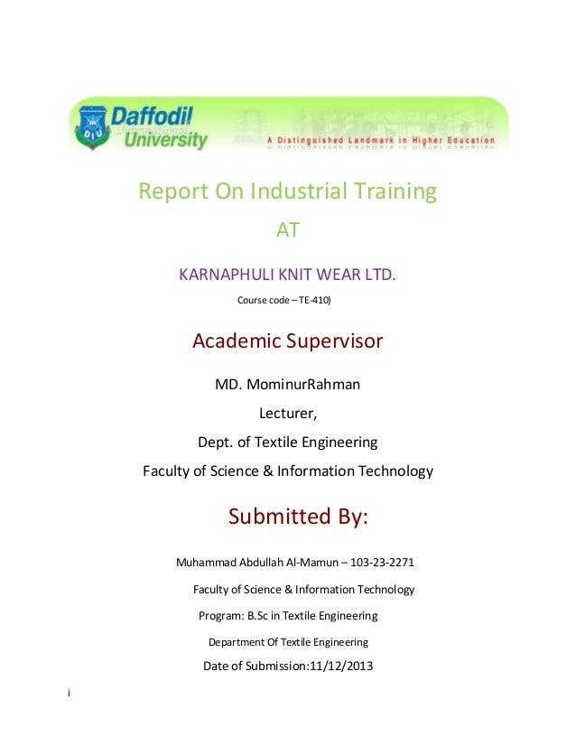 Report On Industrial Training AT KARNAPHULI KNIT WEAR LTD. Course code – TE-410)  Academic Supervisor MD. MominurRahman Le...