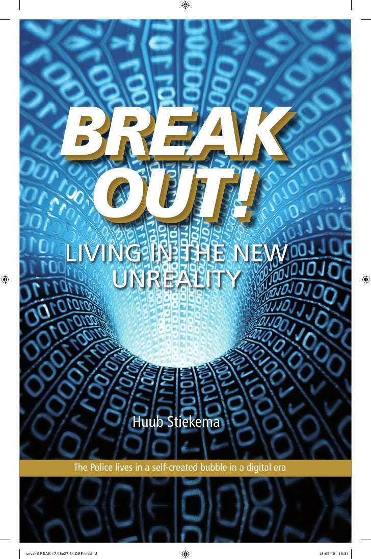 BREAK                 OUT!                   LIVING IN THE NEW                       UNREALITY                            ...