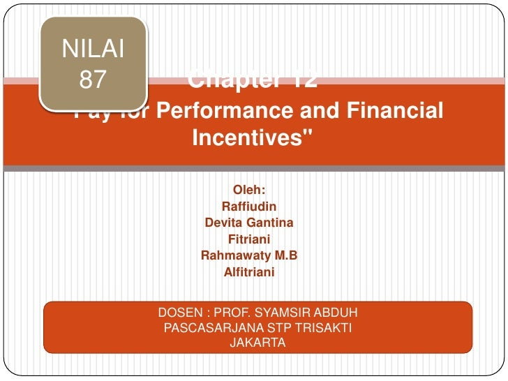 chapter 12 pay for performance and financial incentives Pay for performance and financial incentives chapter 12  pay for performance and financial incentives  pay for performance systems here the pay is.