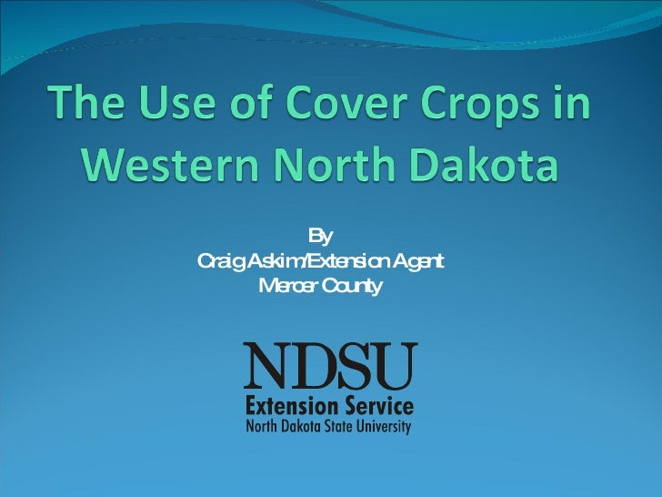 The Use of Cover Crops in Western North Dakota