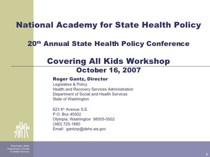 National Academy for State Health Policy 20 th  Annual State Health Policy Conference Covering All Kids Workshop October 1...
