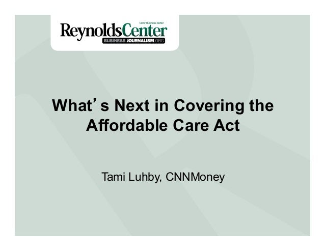 Title SlideWhat's Next in Covering the Affordable Care Act Tami Luhby, CNNMoney