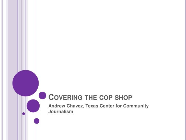Covering The Cop Shop