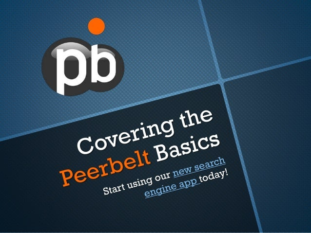 Covering the Peerbelt Basics