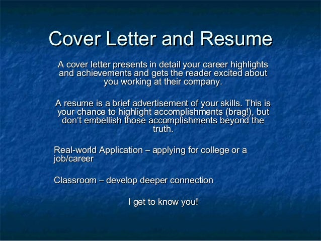 Cover Letter and ResumeCover Letter and Resume A cover letter presents in detail your career highlightsA cover letter pres...