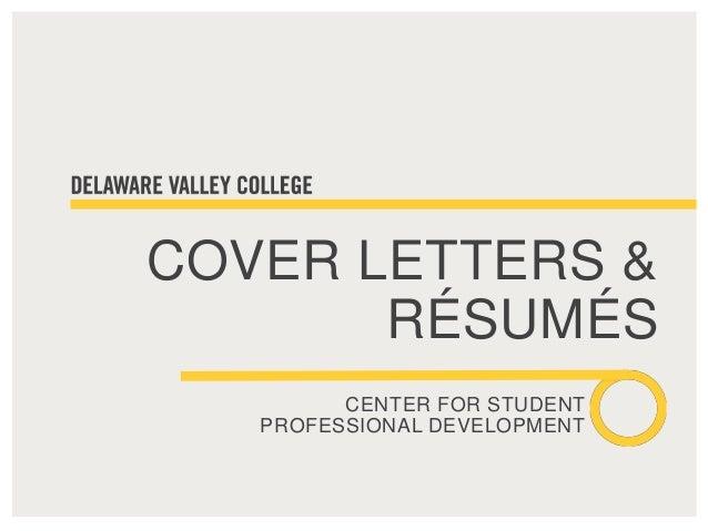 COVER LETTERS & RÉSUMÉS CENTER FOR STUDENT PROFESSIONAL DEVELOPMENT