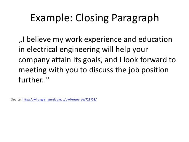 closing statement job cover letter When writing the closing paragraph of your cover letter 5 phrases to use in your cover letter to land an interview this statement will also.