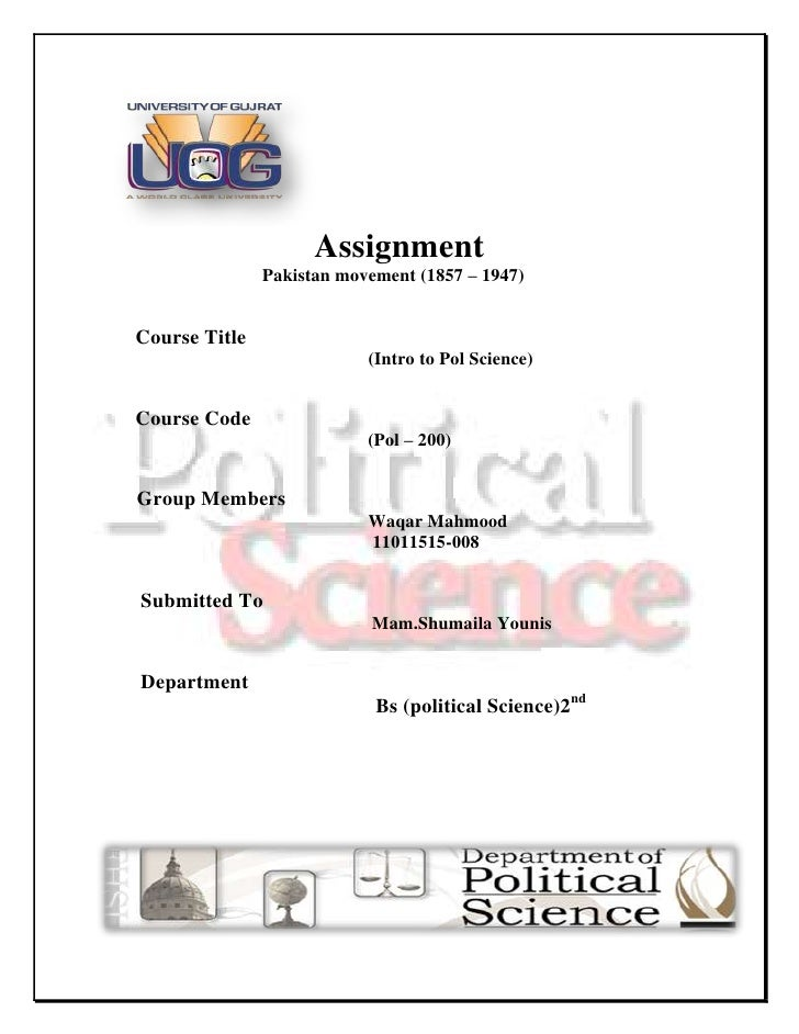 Assignment               Pakistan movement (1857 – 1947)Course Title                           (Intro to Pol Science)Cours...