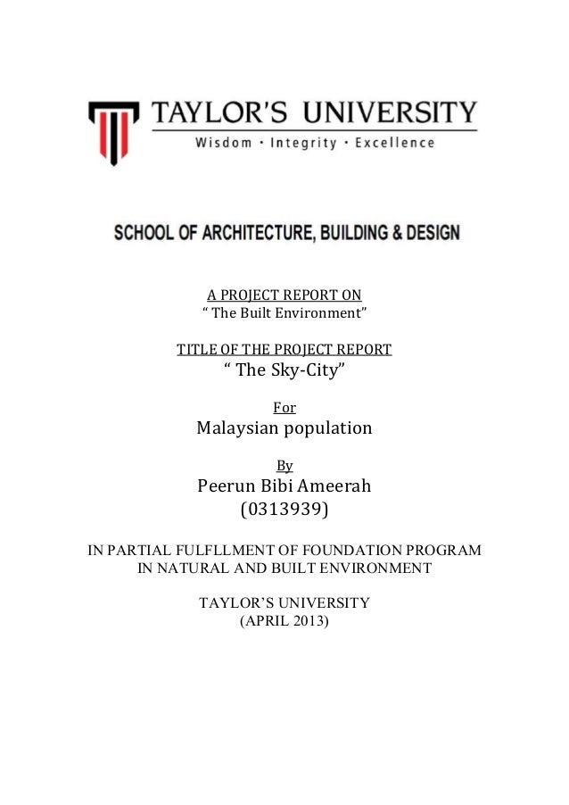"A PROJECT REPORT ON "" The Built Environment"" TITLE OF THE PROJECT REPORT "" The Sky-City"" For Malaysian population By Peeru..."