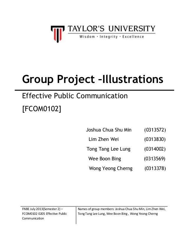 Group Project –Illustrations Effective Public Communication [FCOM0102] Joshua Chua Shu Min Lim Zhen Wei Tong Tang Lee Lung...