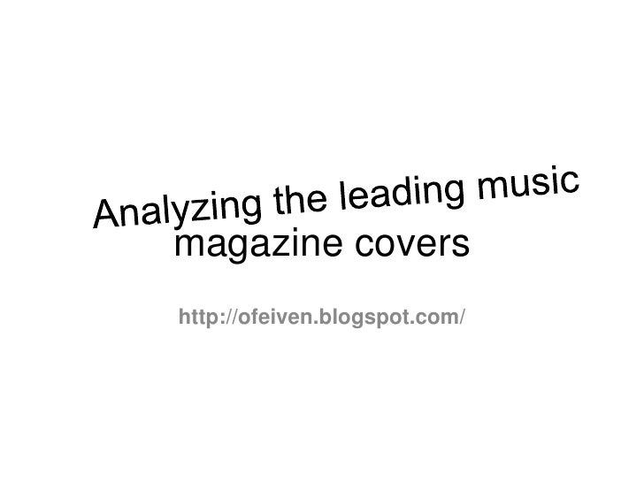 magazine covers <br />Analyzing the leading music <br />http://ofeiven.blogspot.com/<br />