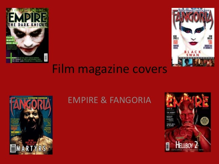 Film magazine covers  EMPIRE & FANGORIA