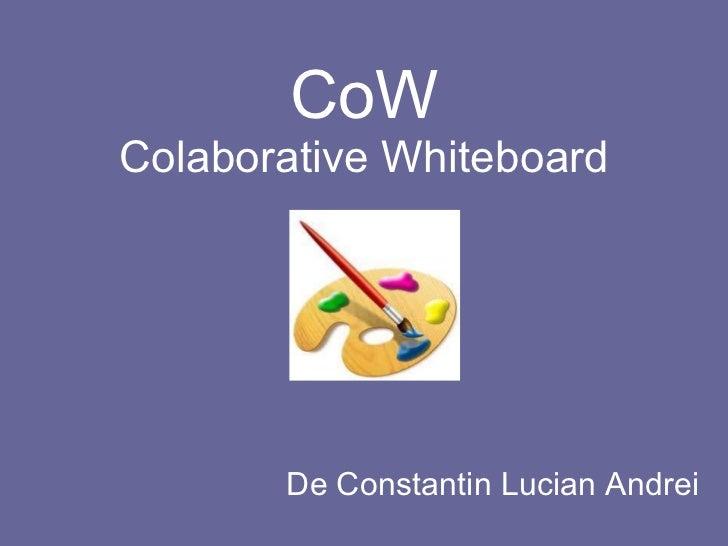 CoW Colaborative Whiteboard De Constantin Lucian Andrei