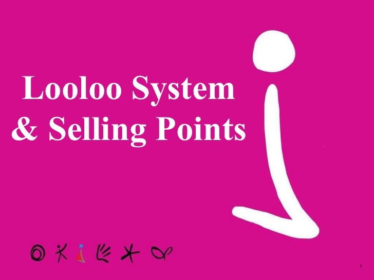 Looloo System & Selling Points