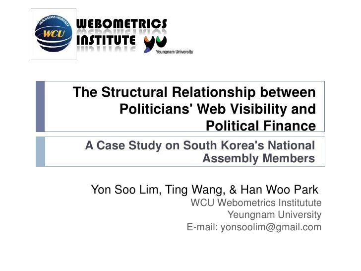 The Structural Relationship between Politicians' Web Visibility and Political Finance<br />A Case Study onSouth Korea's Na...