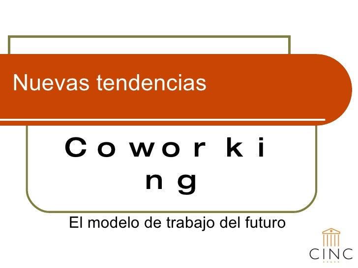 Nuevas tendencias Coworking El modelo de trabajo del futuro