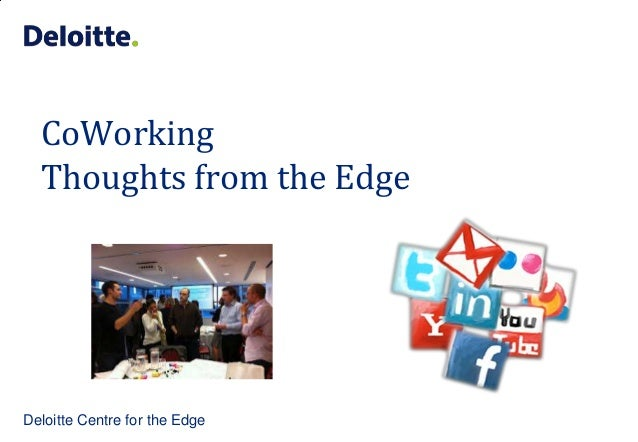 CoWorking  Thoughts from the EdgeDeloitte Centre for the Edge
