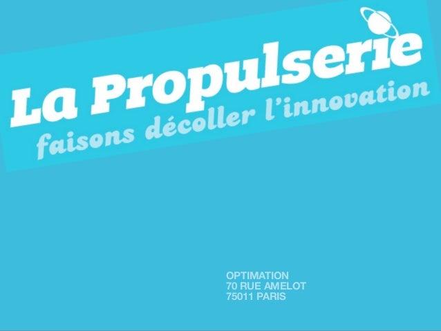 La Propulserie : le coworking des innovateurs