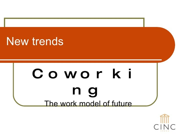 New trends Coworking The work model of future