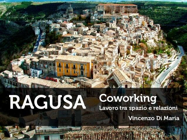 Coworking Lavoro tra spazio e relazioni Vincenzo Di Maria RAGUSA
