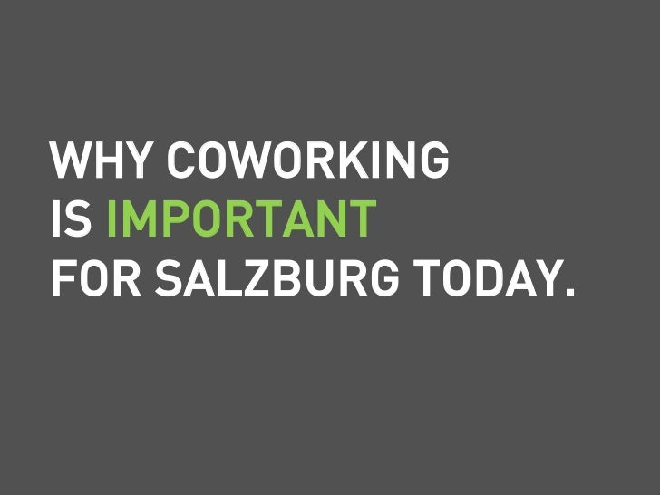 WHY COWORKINGIS IMPORTANTFOR SALZBURG TODAY.