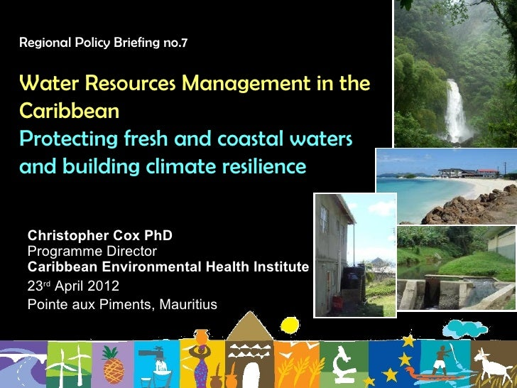 Regional Policy Briefing no.7Water Resources Management in theCaribbeanProtecting fresh and coastal watersand building cli...