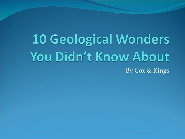 10 Geological Destinations you did not know about.