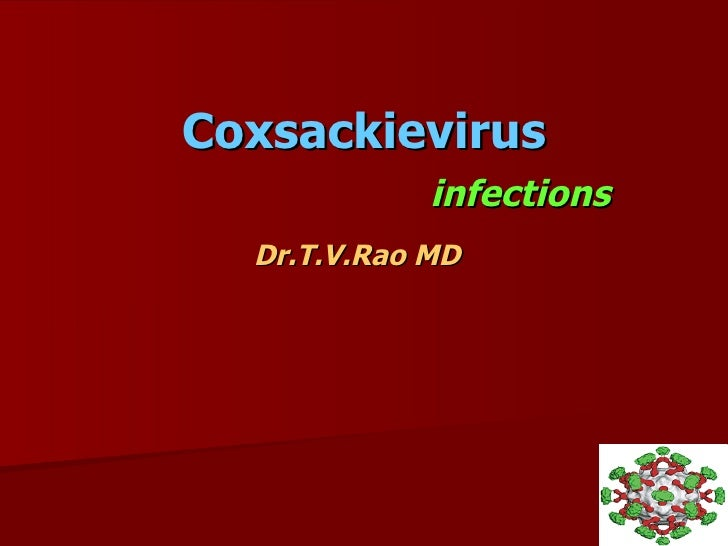 Coxsackievirus   infections Dr.T.V.Rao MD