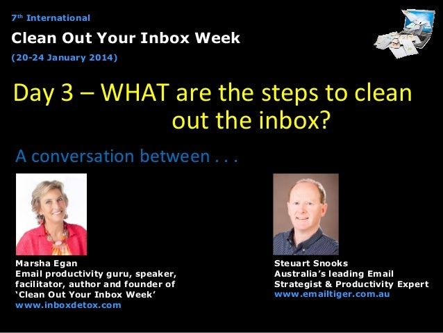 7th International  Clean Out Your Inbox Week (20-24 January 2014)  Day 3 – WHAT are the steps to clean out the inbox? A co...