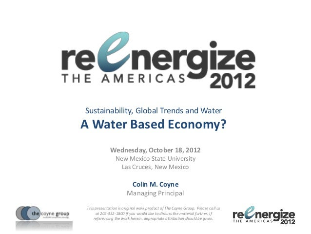 Sustainability, Global Trends and WaterA Water Based Economy?             Wednesday, October 18, 2012                New M...