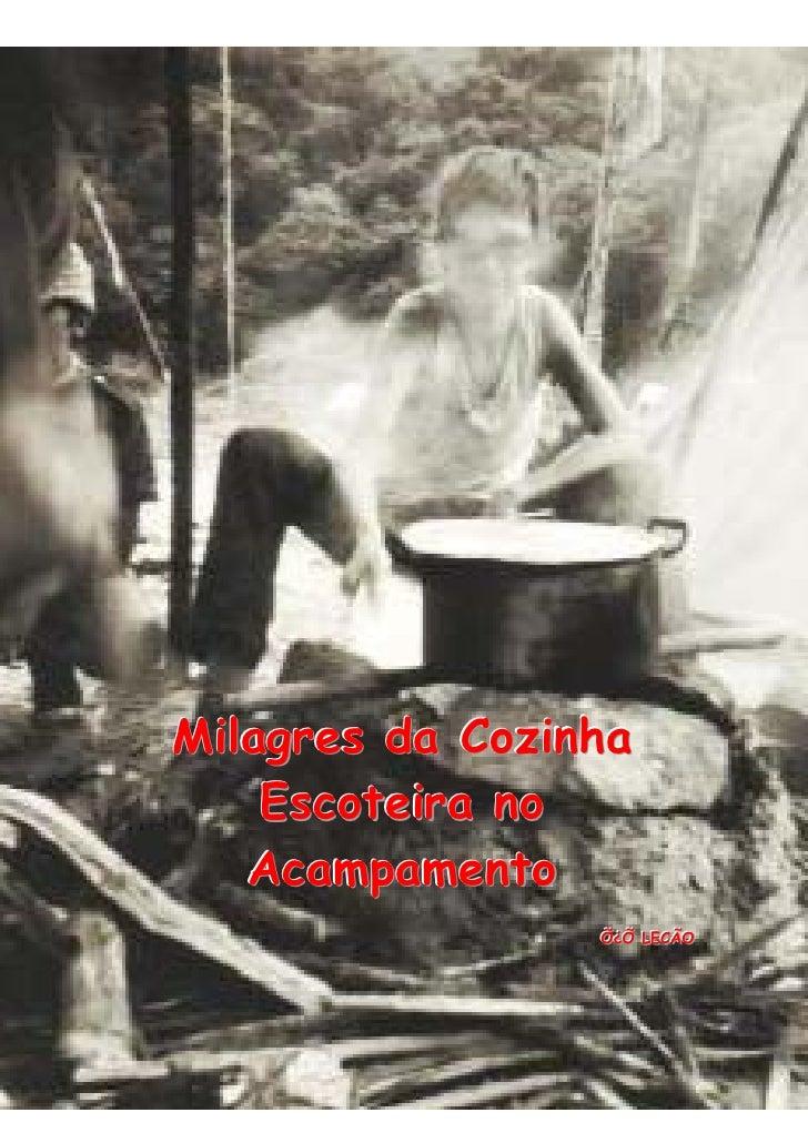 Milagres da Cozinha     Escoteira no    Acampamento                  Õ¿Õ LECÃO                  Õ¿Õ LECÃO