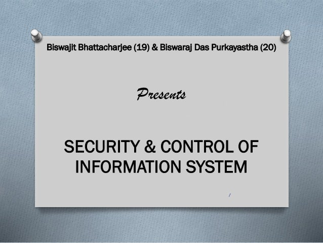 SECURITY & CONTROL OF INFORMATION SYSTEM (Management Information System)